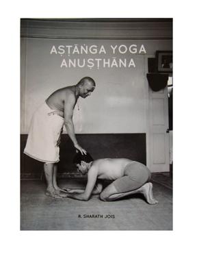 Ashtanga Yoga Anusthana by R Sharath Jois