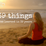 39 things I've learned in 39 years