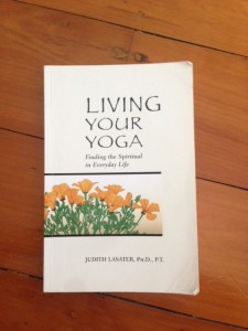 Living Your Yoga by Judith Lasater